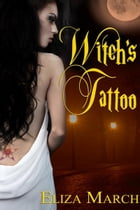 Witch's Tattoo by Eliza  March