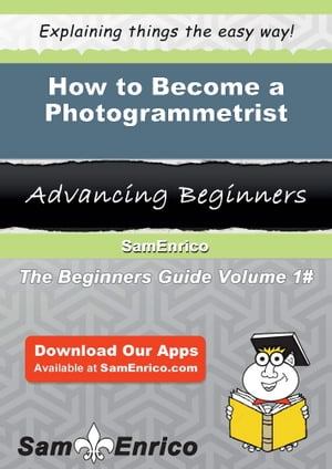 How to Become a Photogrammetrist: How to Become a Photogrammetrist by Danille Woodall