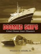 Doomed Ships: Great Ocean Liner Disasters by William H., Jr. Miller