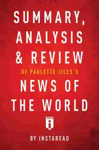 Summary, Analysis & Review of Paulette Jiles's News of the World by Instaread by Instaread Summaries