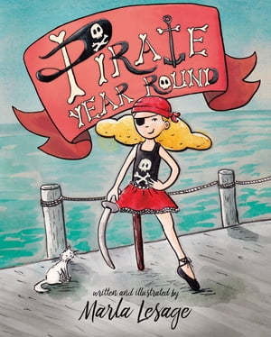 Pirate Year Round by Marla Lesage