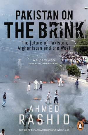 Pakistan on the Brink The future of Pakistan,  Afghanistan and the West