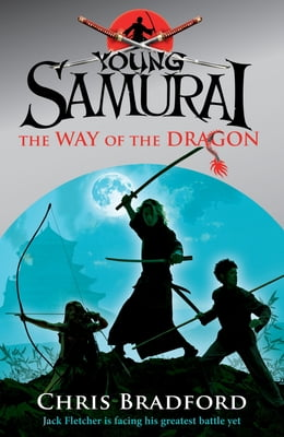 Book Young Samurai: The Way of the Dragon: The Way of the Dragon by Chris Bradford