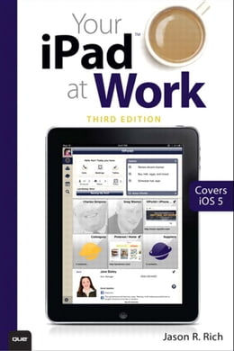 Book Your iPad at Work (Covers iOS 6 on iPad 2, iPad 3rd/4th generation, and iPad mini) by Jason R. Rich
