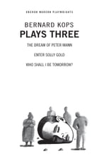 Kops: Plays Three by Bernard Kops