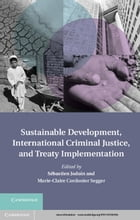 Sustainable Development, International Criminal Justice, and Treaty Implementation
