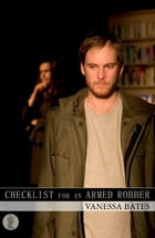 Checklist for an Armed Robber by Vanessa Bates
