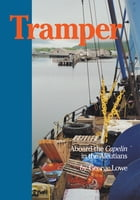 Tramper: Sailing the Aleutians by George Lowe