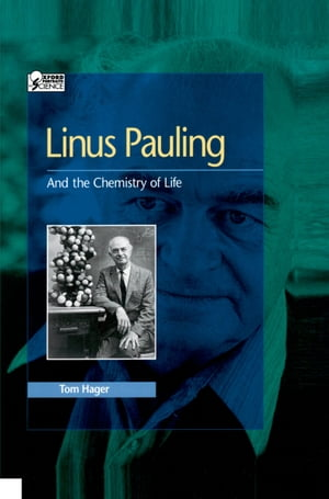 Linus Pauling And the Chemistry of Life