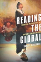 Reading the Global: Troubling Perspectives on Britain's Empire in Asia by Sanjay Krishnan