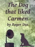 The Dog That Liked Carmen f2b972db-f792-4e42-b898-dcc97322b0a4
