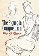 The Figure in Composition by Paul Braun