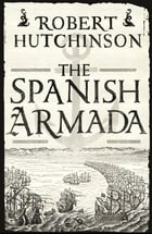 The Spanish Armada by Robert Hutchinson