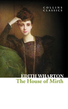 Book The House of Mirth (Collins Classics) by Edith Wharton