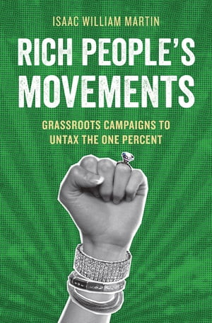 Rich People's Movements Grassroots Campaigns to Untax the One Percent