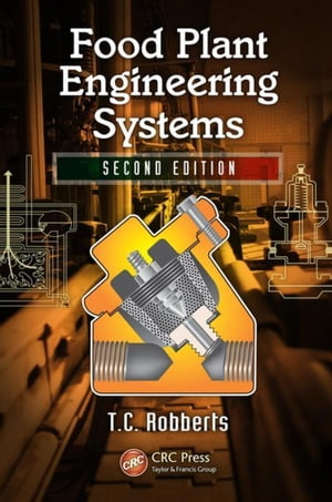 Food Plant Engineering Systems,  Second Edition