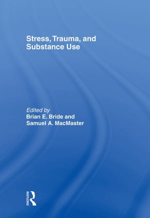 Stress,  Trauma and Substance Use