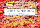 THE UNDERDOG: the achiever with hidden ace by Deepak Kumar Agrawal