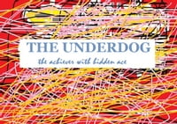 THE UNDERDOG: the achiever with hidden ace