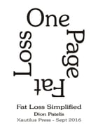 One Page Fat Loss: Fat Loss Simplified by Dion Patelis