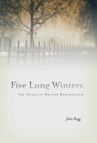Five Long Winters: The Trials of British Romanticism