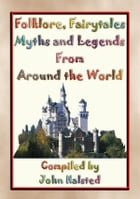 Folklore, Fairy Tales, Myths, Legends and Other Children's Stories from Around the World: A Free Ebook by Various