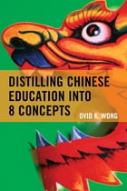 Distilling Chinese Education into 8 Concepts by Ovid K. Wong