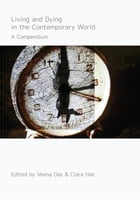 Living and Dying in the Contemporary World: A Compendium