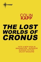 The Lost Worlds of Cronus by Colin Kapp