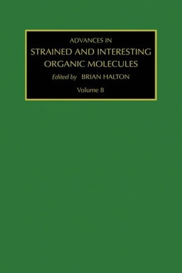 Book Advances in Strained and Interesting Organic Molecules by Halton, B.