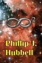 Infinity Squared by Phillip J. Hubbell