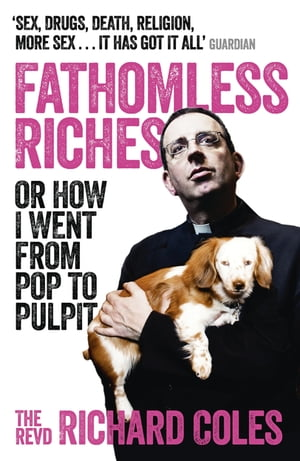 Fathomless Riches Or How I Went From Pop to Pulpit