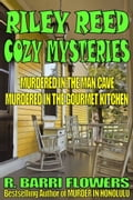 Riley Reed Cozy Mysteries Bundle: Murdered in the Man Cave\Murdered in the Gourmet Kitchen 0c63abfd-763c-4147-b4d4-e584116eb18b