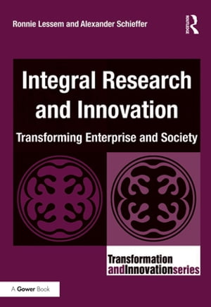 Integral Research and Innovation Transforming Enterprise and Society