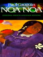 Noa Noa [French language Edition] by Paul Gauguin