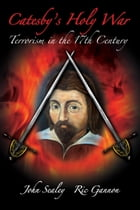 Catesby's Holy War by John Sealey