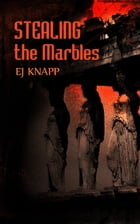 Stealing The Marbles by Ej Knapp
