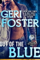 Out of the Blue: A Falcon Securities Novel by Geri Foster