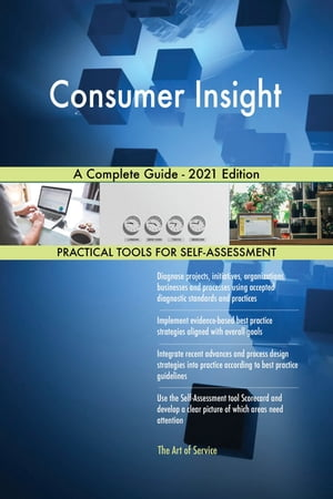 Consumer Insight A Complete Guide - 2021 Edition by Gerardus Blokdyk