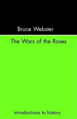 Book The Wars of the Roses by Webster, Bruce