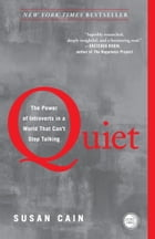 Quiet: The Power of Introverts in a World That Can't Stop Talking: The Power of Introverts in a World That Can't Stop Talking by Susan Cain
