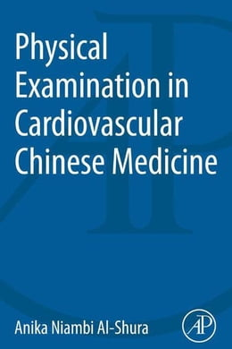 Book Physical Examination in Cardiovascular Chinese Medicine by Al-Shura, Anika Niambi