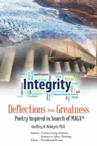Deflections from Greatness: Poetry Inspired in Search of MAGA by Geoffrey R. McIntyre Ph.D.