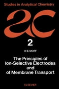 The Principles of Ion-Selective Electrodes and of Membrane Transport e7e6bf3f-77f5-4541-aa46-f1b57df99343