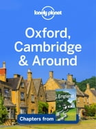 Lonely Planet Oxford, Cambridge & Around by Lonely Planet
