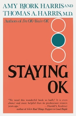 Book Staying O.K.: How to Maximize Good Feelings and Minimize Bad Ones by Amy Harris