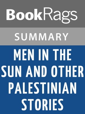 Men in the Sun and Other Palestinian Stories by Ghassan Kanafani l Summary & Study Guide