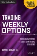 Trading Weekly Options, + Online Video Course