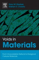 Voids in Materials: From Unavoidable Defects to Designed Cellular Materials