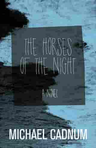 The Horses of the Night: A Novel by Michael Cadnum